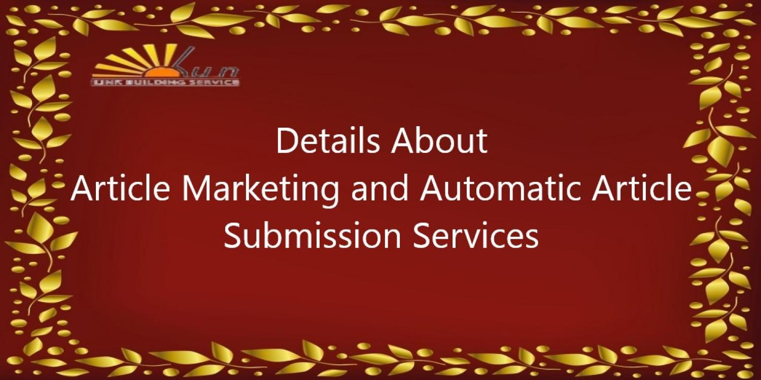 Article Marketing and Automatic Article Submission Services