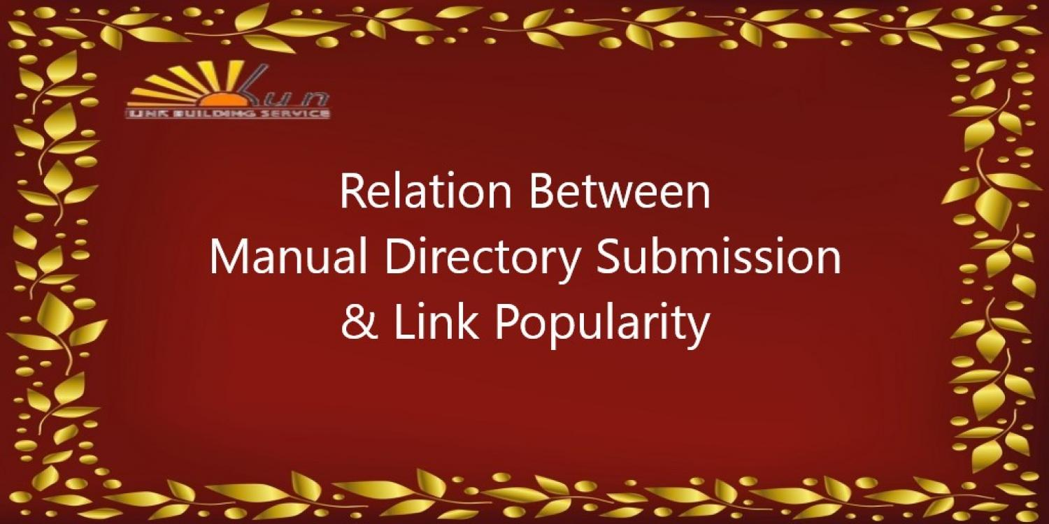 Relation Between Manual Directory Submission & Link Popularity