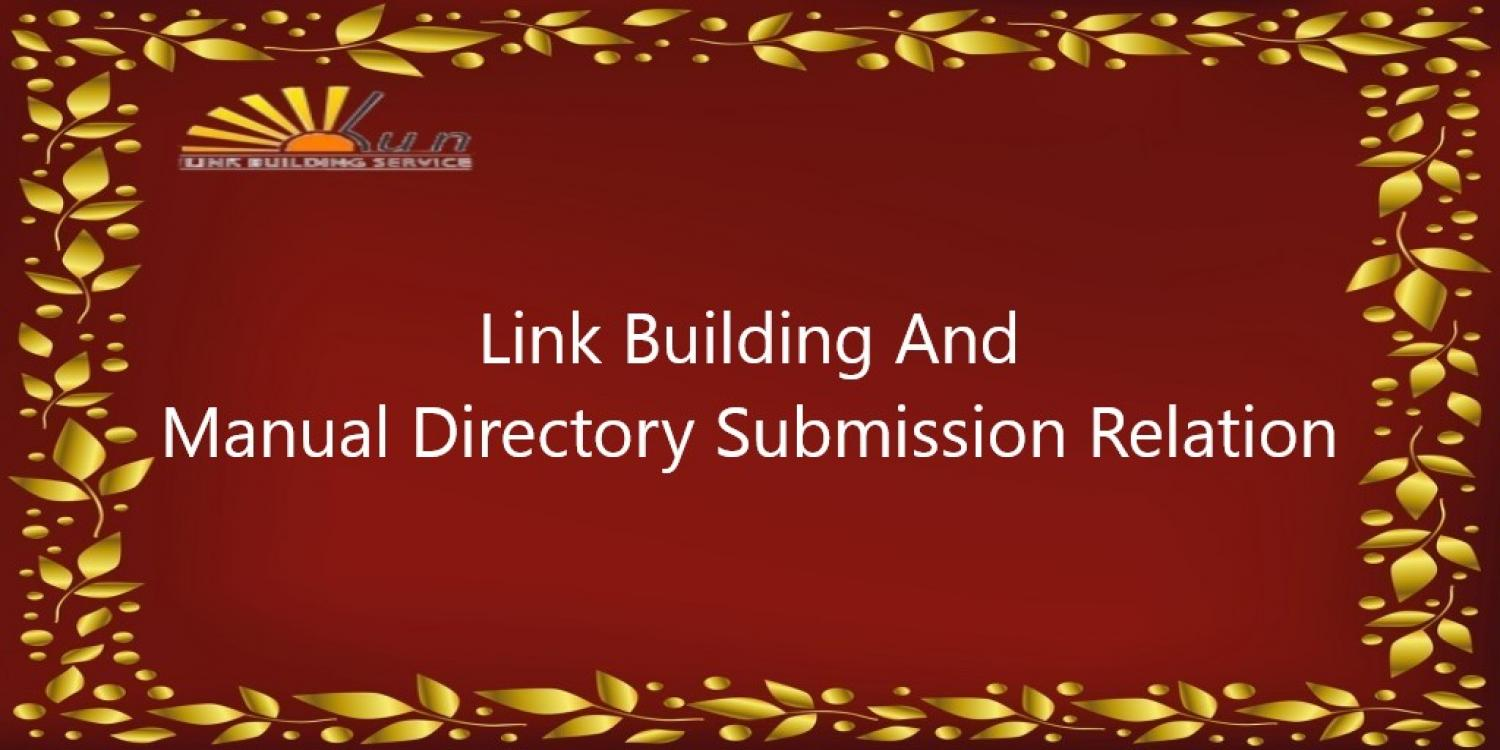 Link Building And Manual Directory Submission Relation
