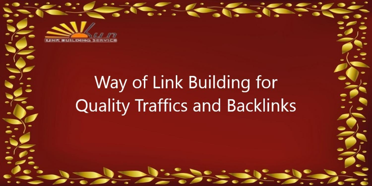 Way of Link Building for Quality Traffics and Backlinks