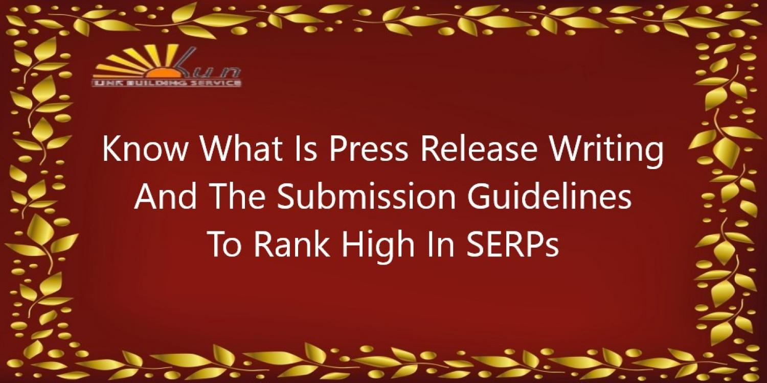 Know What Is Press Release Writing And The Submission Guidelines To Rank High In SERPs