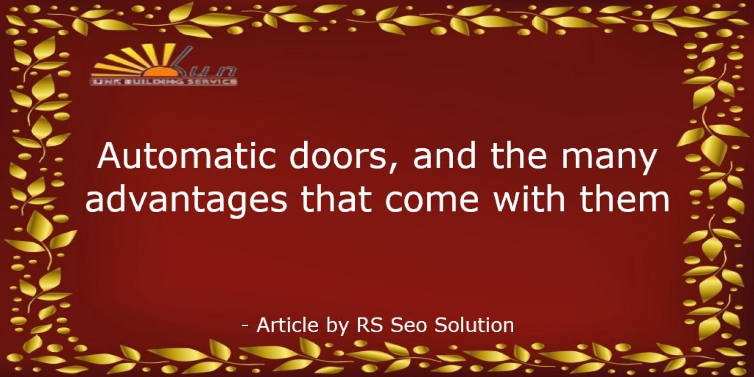 Automatic doors, and the many advantages that come with them