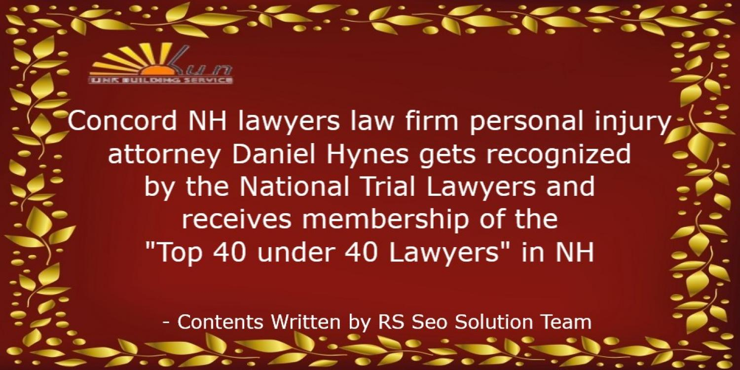 Concord NH lawyers law firm personal injury attorney Daniel Hynes gets recognized by the National Trial Lawyers and receives membership of the
