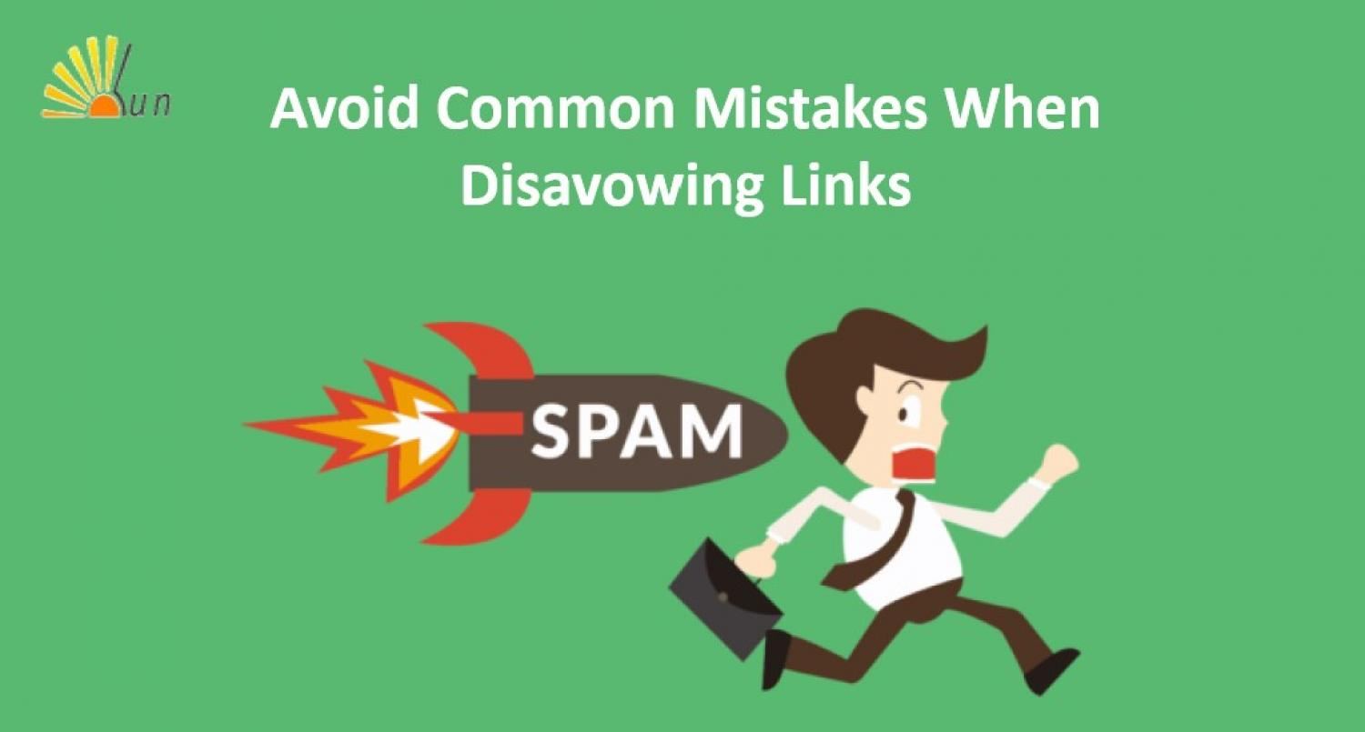 What are some mistakes to avoid when disavowing links?