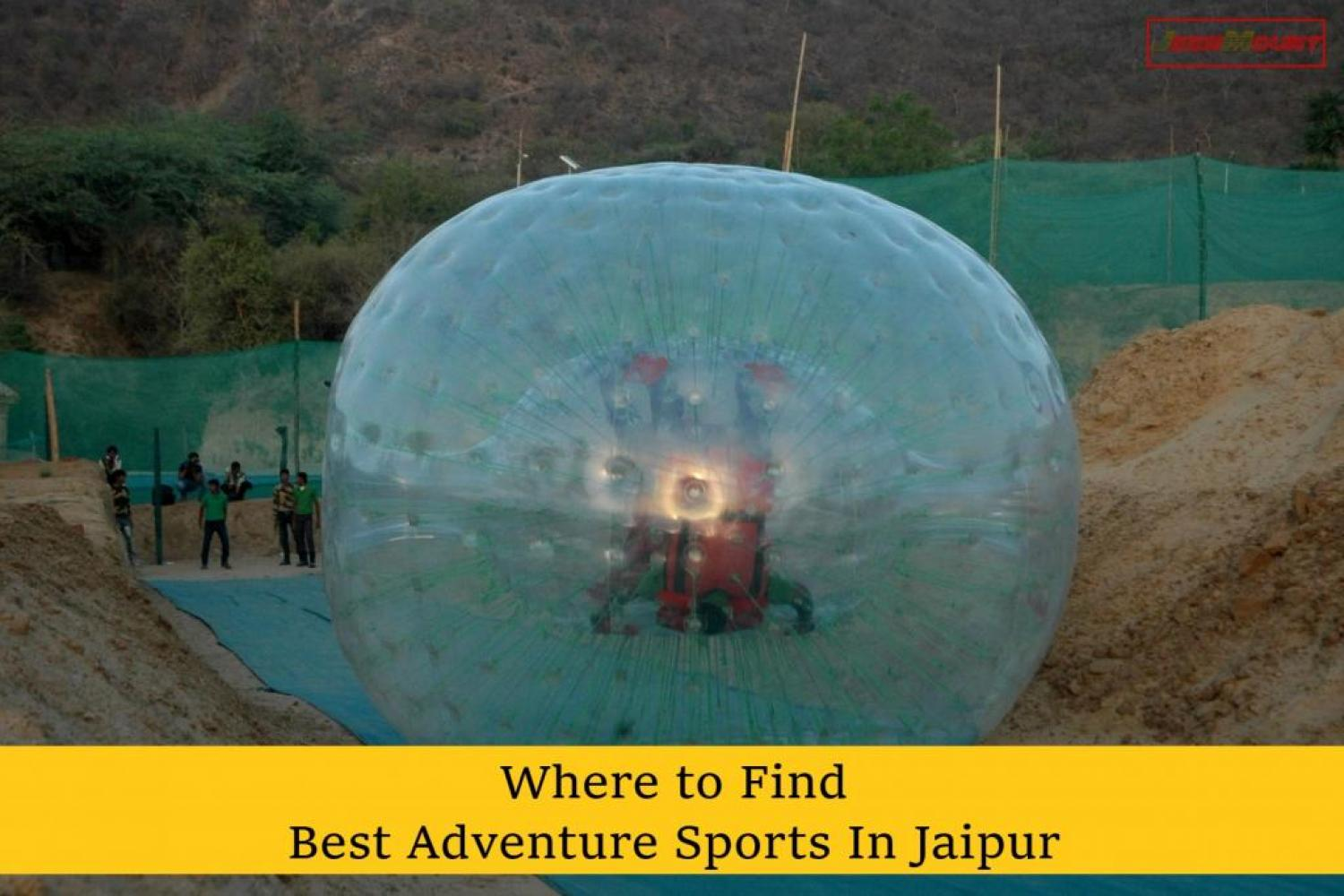Where to Find Best Adventure Sports in Jaipur