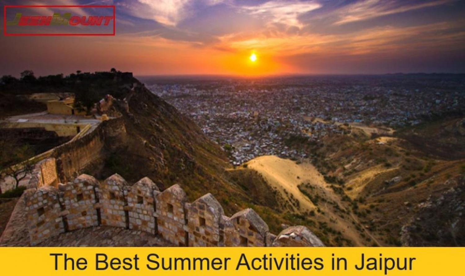 The Best Summer Activities in Jaipur
