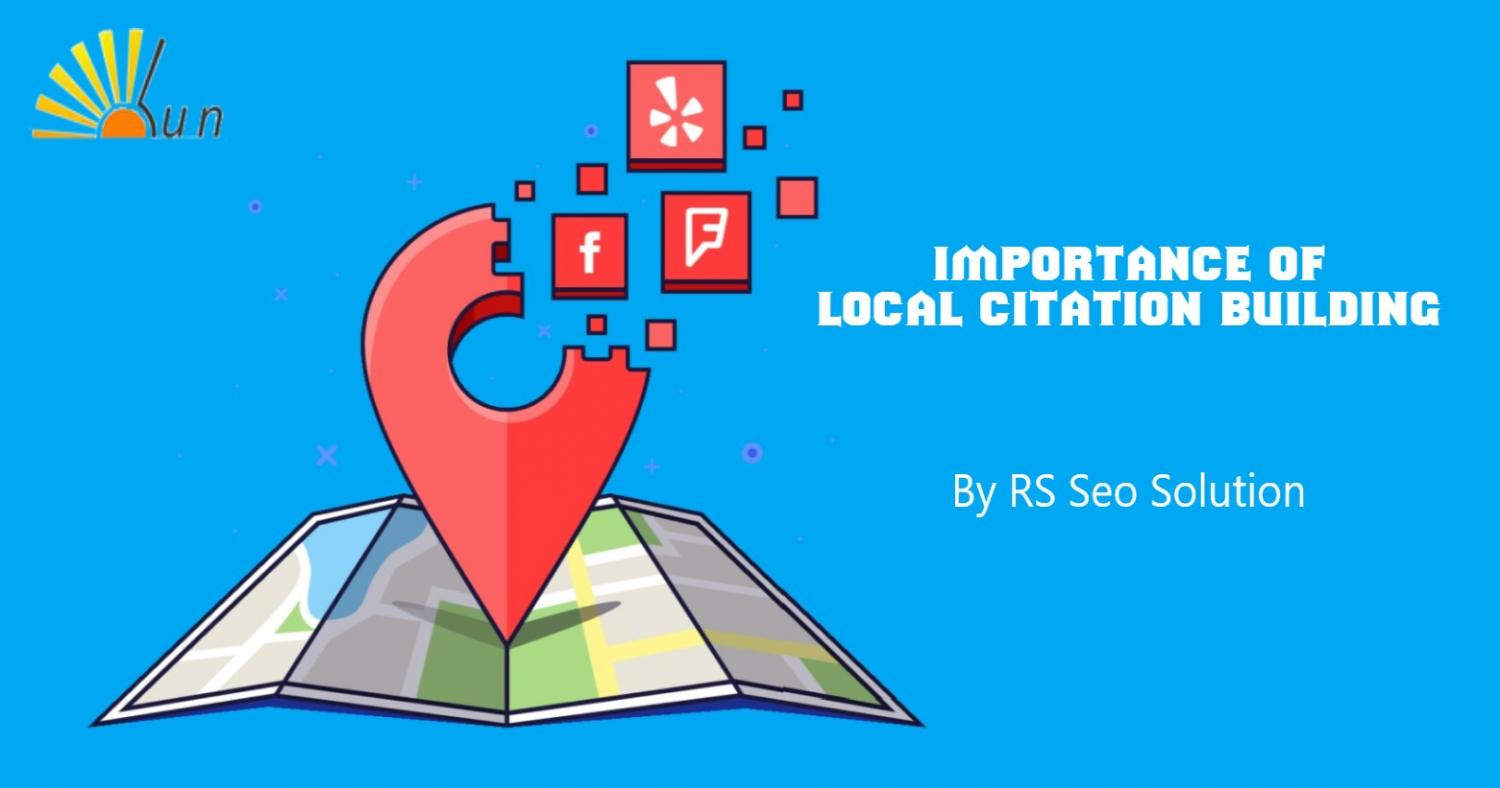 Importance and Benefits of Local Citation Building Service