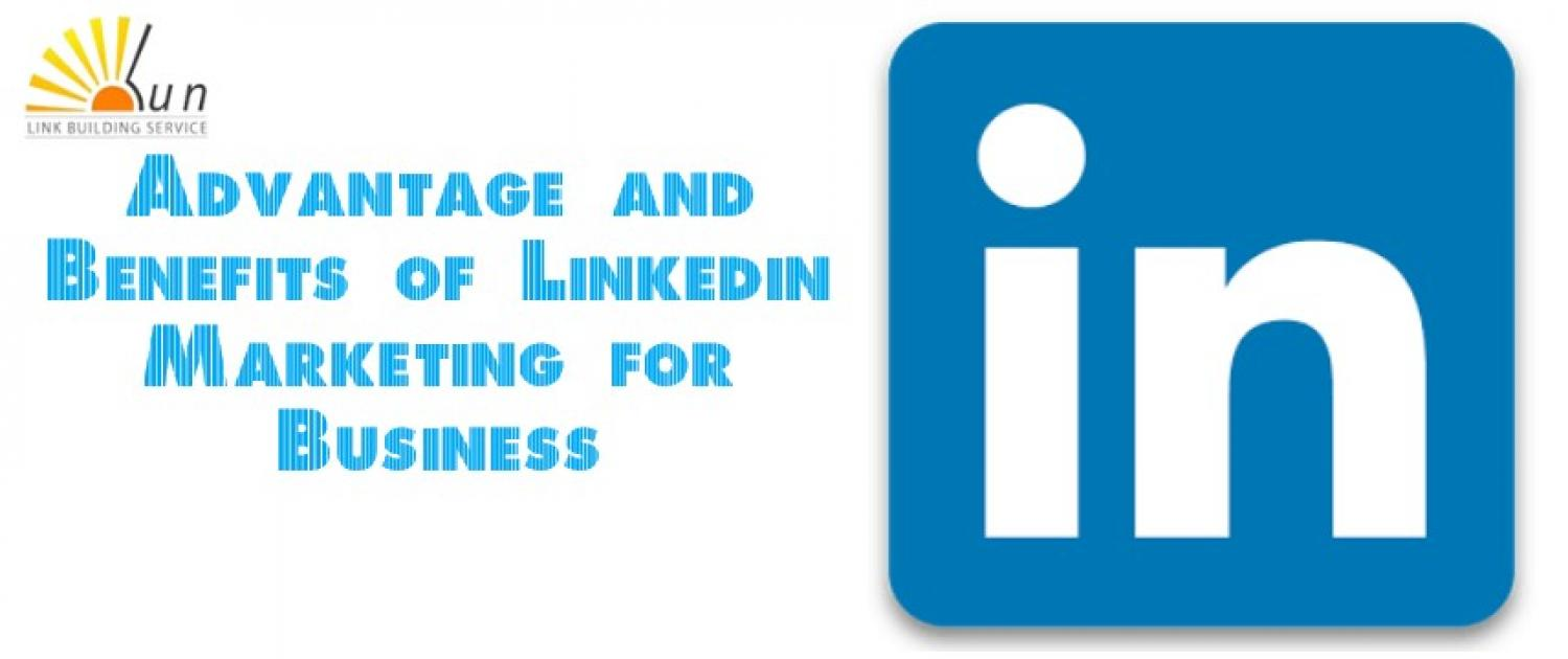 Advantage and Benefits of LinkedIn Marketing for Business