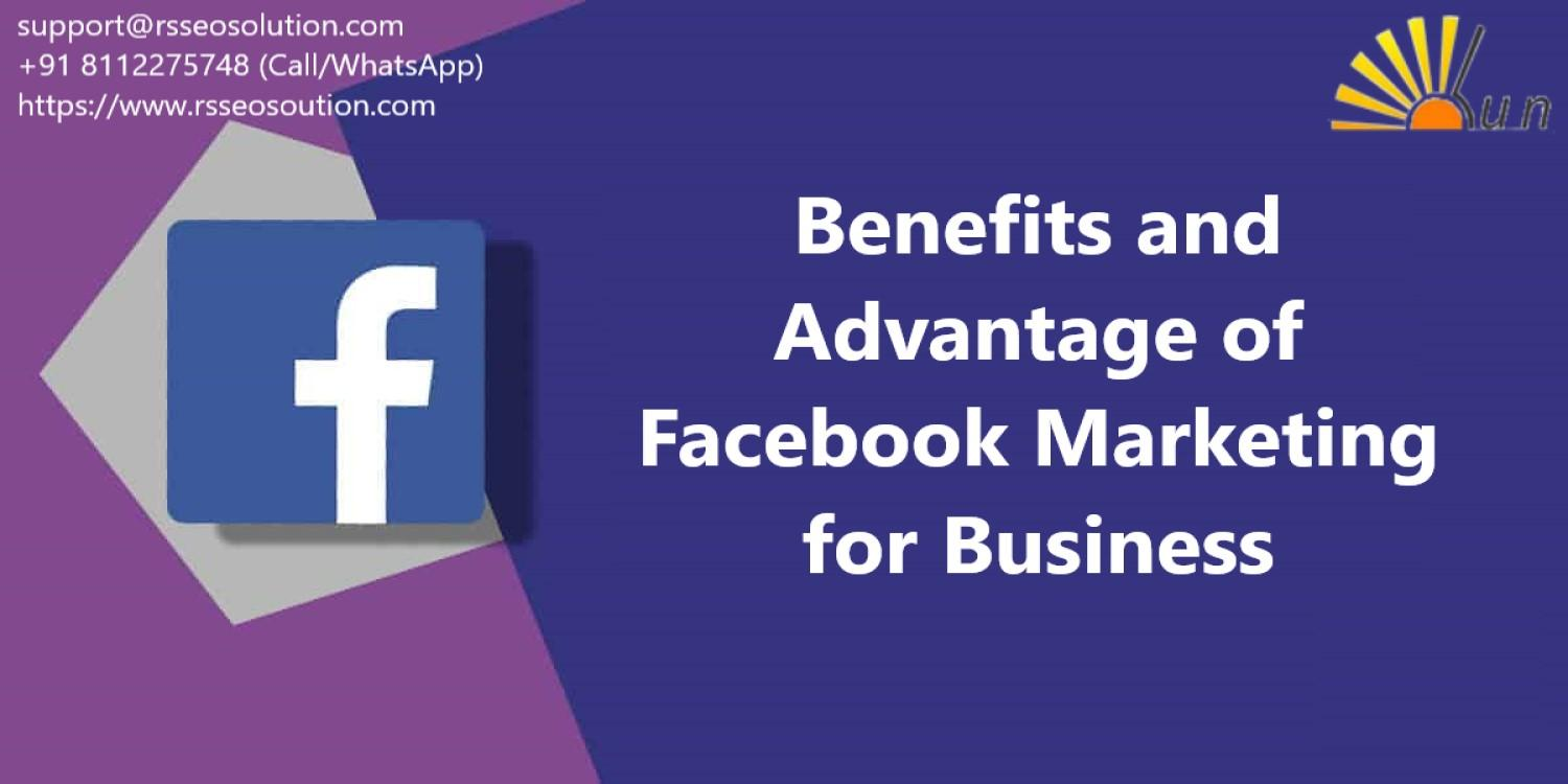 Benefits and Advantage of Facebook Marketing for Business