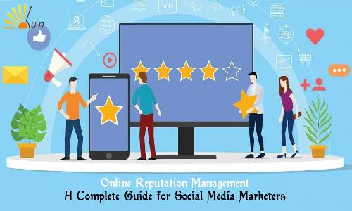 Online Reputation Management: A Guide for Social Media Marketers